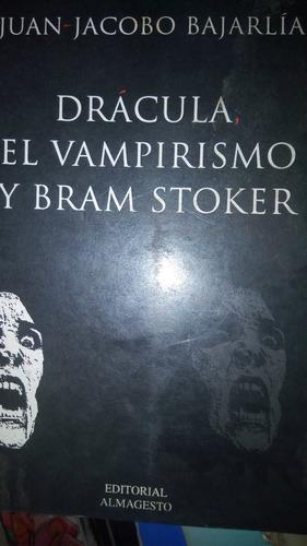juan jacobo bajarlía - drácula, el vampirismo y bram stoker