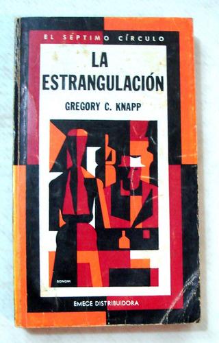 knapp. la estrangulación. séptimo círculo nº 274. 1975 1ª ed