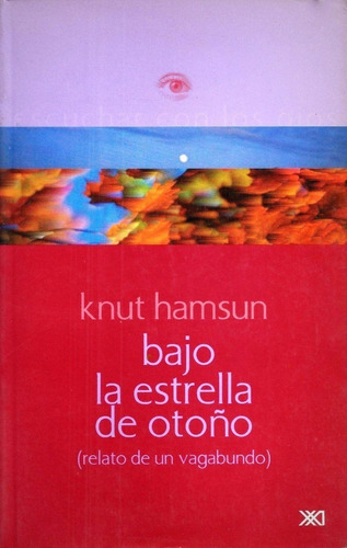 knut hamsun - bajo la estrella de otoño -sigloxxi como nuevo