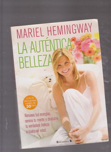 la auténtica belleza / mariel hemingway