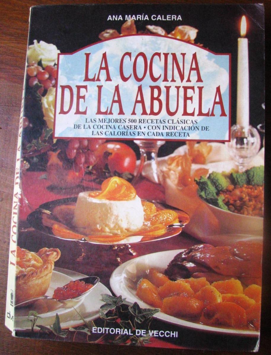 La Cocina De La Abuela 500 Recetas Con Indice De Calorias 650