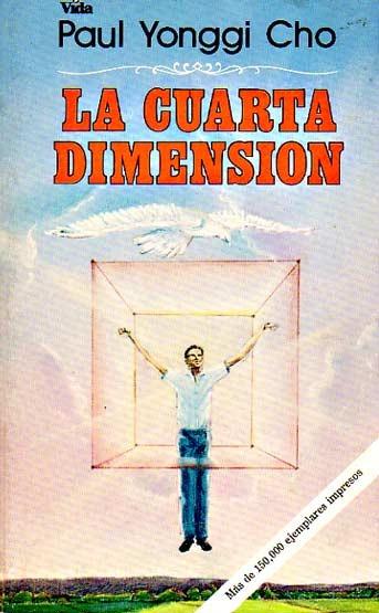 La Cuarta Dimension Paul Yonggi Cho - $ 250,00