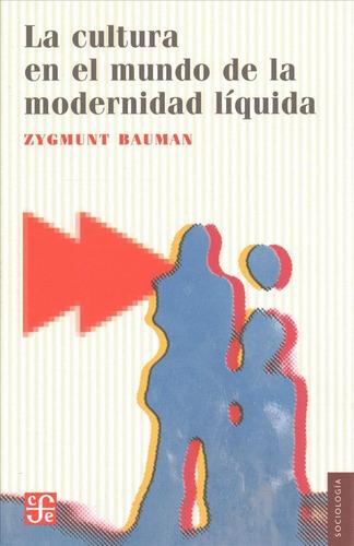 la cultura en el mundo de la modernidad líquida - z. bauman