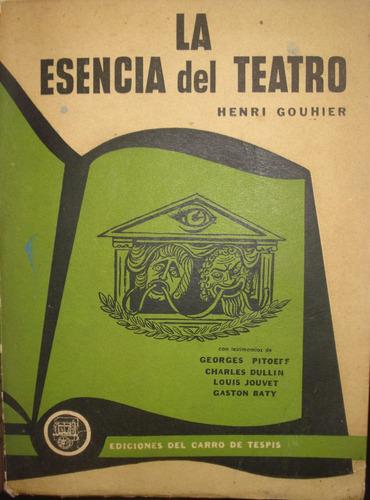 la esencia del teatro, de henri gouhier