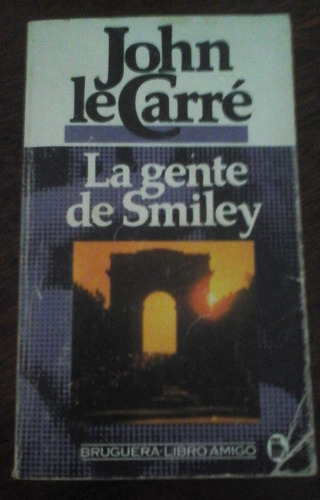 la gente de smiley, john le carré (novela negra) ed bruguera