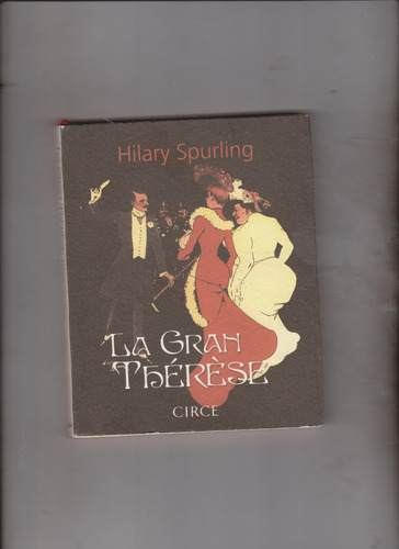 la gran thèrèse(hilary spurling)