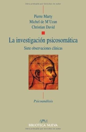 la investigacion psicosomatica  de marty pierre  biblioteca