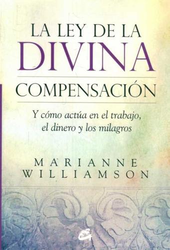 la ley de la divina compensacion . autor : m. williamson