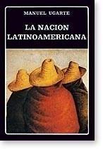 la nación latinoamericana - manuel ugarte