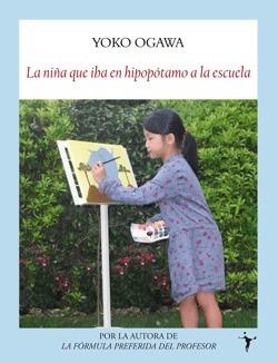 la niña que iba en hipopótamo a la escuela - yoko ogawa
