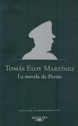 la novela de perón (edición conmemorativa) - t eloy martínez