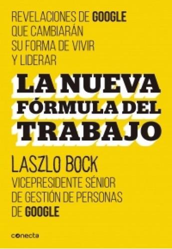 la nueva fórmula del trabajo - laszlo bock