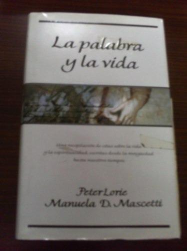 la palabra y la vida  peter lorie. manuela d. mascetti