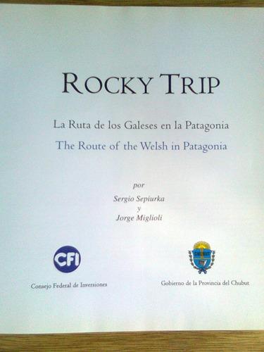 la ruta de los galeses en la patagonia sepiurka-miglioli
