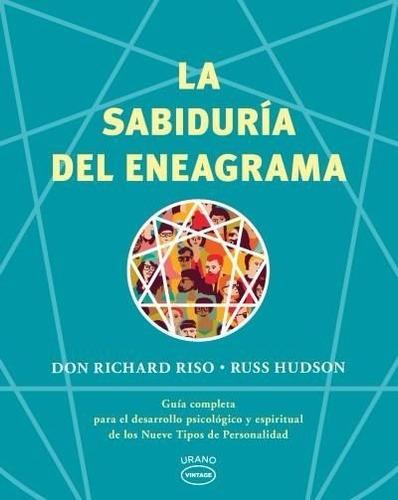 la sabiduría del eneagrama - don richard risso; russ hudson