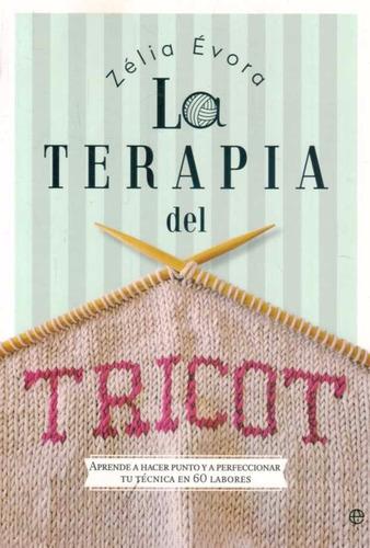 la terapia del tricot - evora, zelia