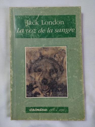 la voz de la sangre - jack london - cronica
