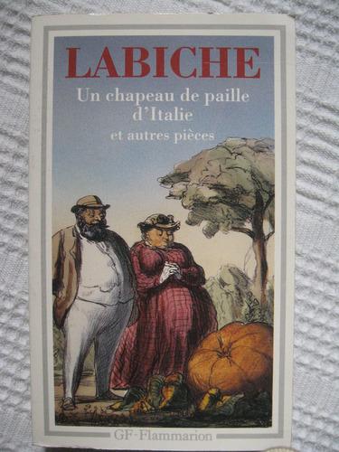 labiche - un chapeau de paille d'italie et autres pièces