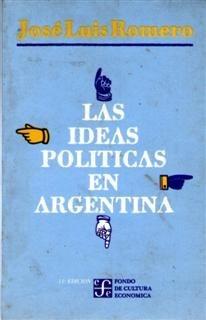 Resultado de imagen para jose luis romero las ideas politicas en la argentina imagen