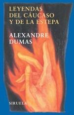 leyendas del cáucaso y de la estepa - alexandre dumas