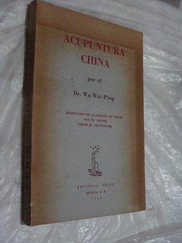 libro acupuntura china , dr. wu wei-ping  ,  202 paginas , a