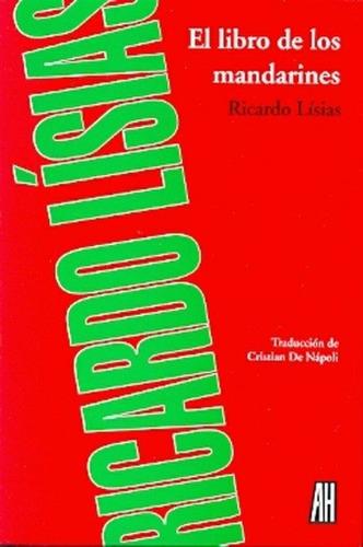 libro de los mandarines el de lisias ricardo adriana hidalgo