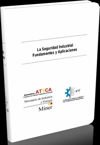 libro digital la seguridad industrial fundamentos y aplicac.