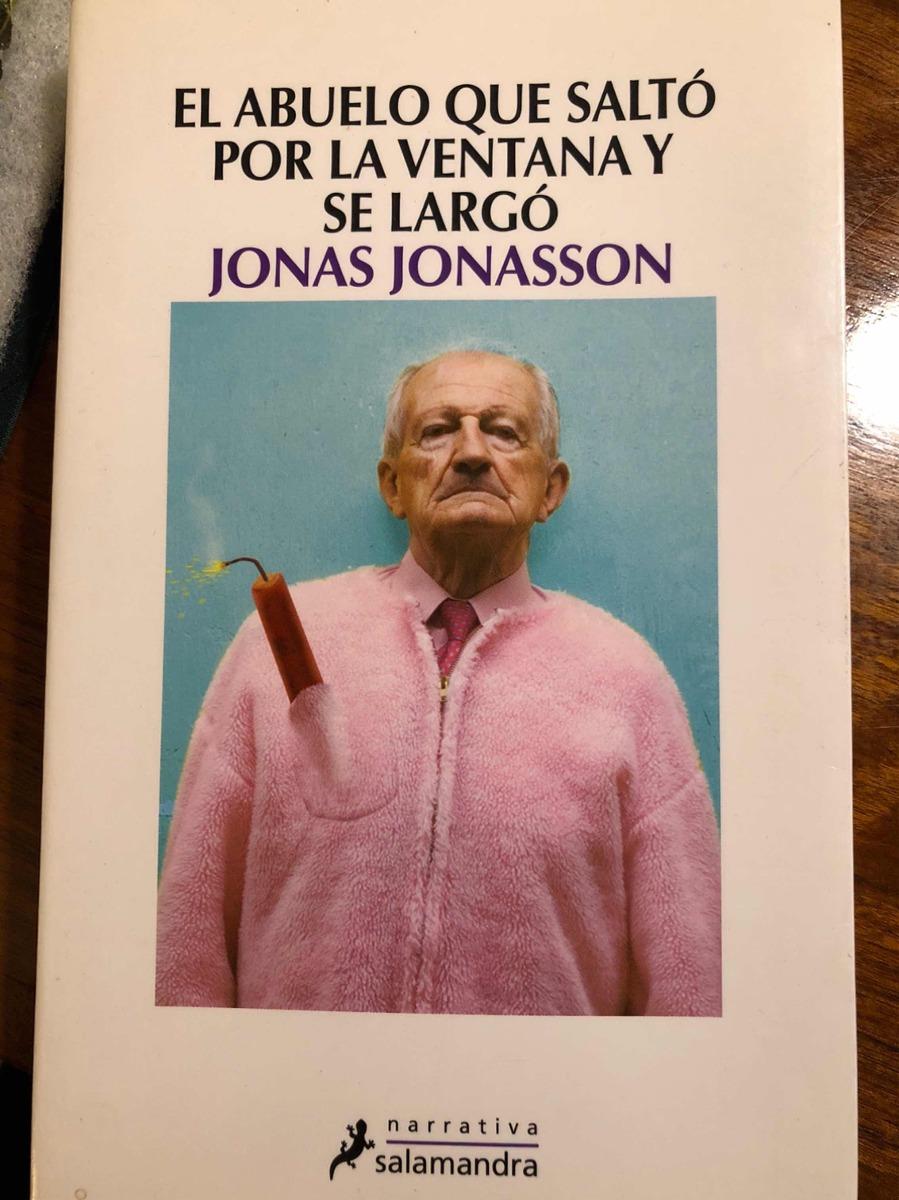 Libro El Abuelo Que Salto Por La Ventana Y Se Largo 450 00 En