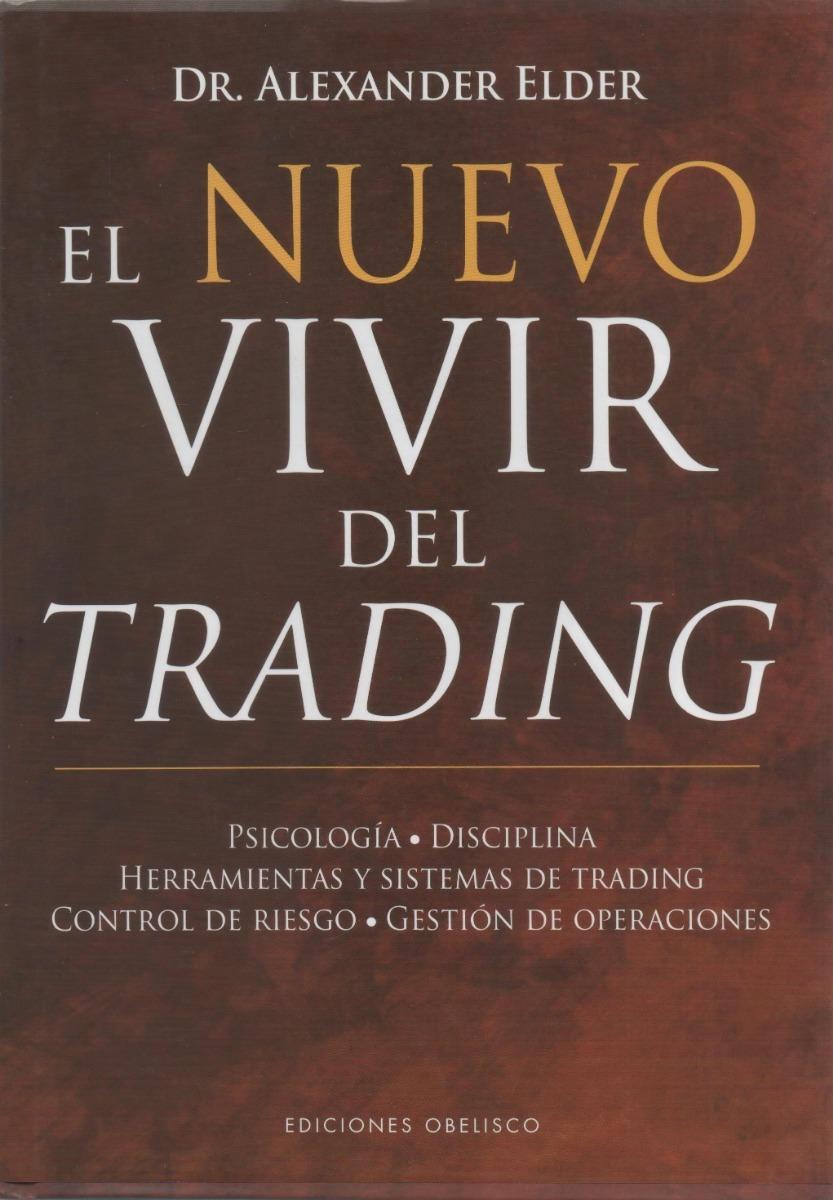 libro: el nuevo vivir del trading - dr. alexander elder. Cargando zoom.