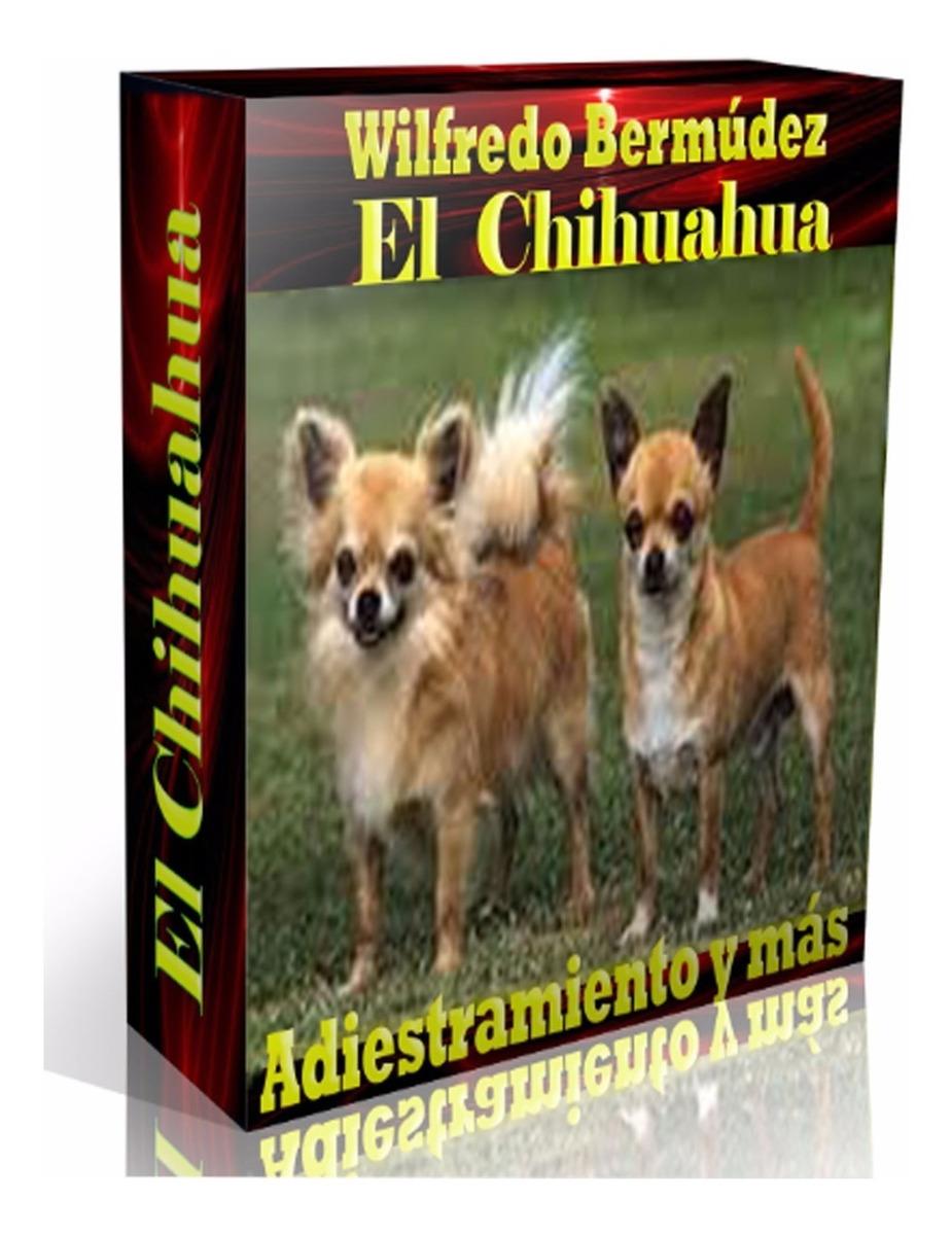Libro Electrónico El Chihuahua Adiestramiento Y Mas