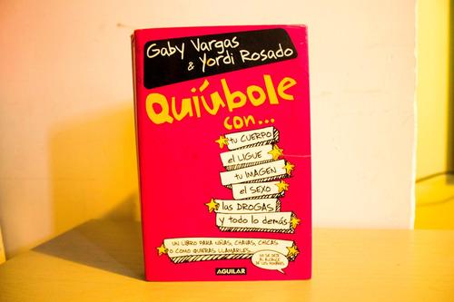 libro quiúbole con... de yordi rosado y gaby vargas