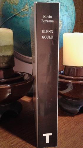 libro vida y arte de glenn gould