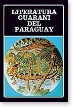 literatura guaraní del paraguay - biblioteca ayacucho