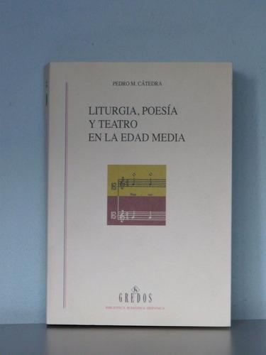 liturgia, poesia y teatro en la edad media - pedro cátedra