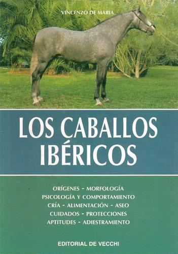 los caballos ibericos, - vicenzo de maria