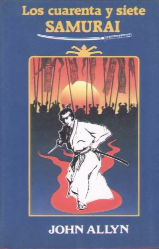 los cuarenta y siete samurai - allyn, john
