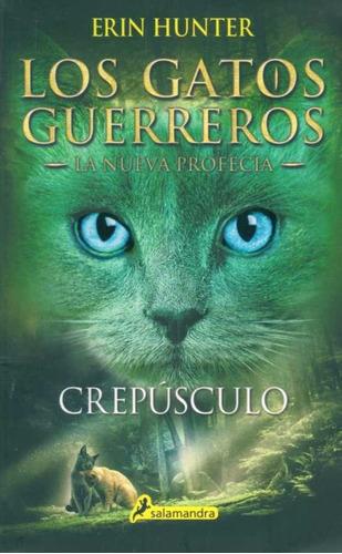los gatos guerreros. la nueva profecia 5. crepusculo