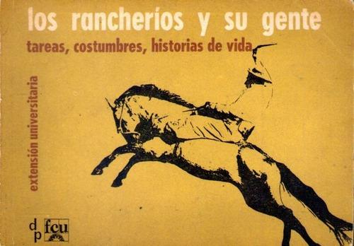 los rancheríos y su gente tareas, costumbres, historias de v