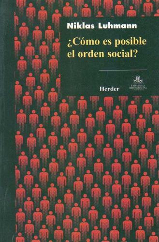 luhmann, niklas  - ¿como es posible el orden social?