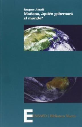 mañana quien gobernara el mundo?  de attali jacques  bibliot