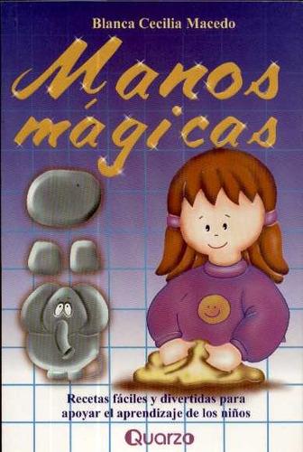 manos magicas. recetas faciles y divertidas para niños