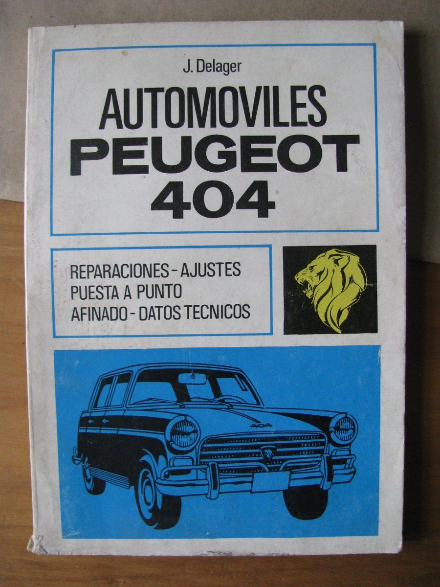 manual antiguol de taller de automoviles peugeot 404 1 100 00 en rh articulo mercadolibre com uy manual taller peugeot 404 Peugeot 604
