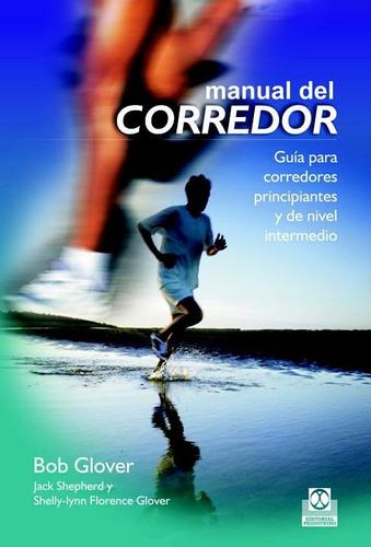 manual del corredor guia para corredores principiantes y de