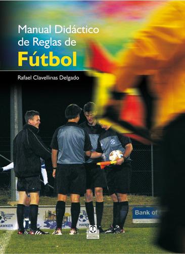 manual didactico de reglas del futbol de clavellinas delgado