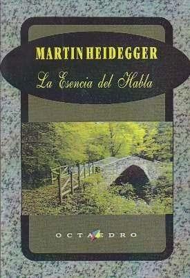 martín heidegger - la esencia del habla