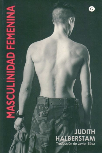 masculinidad femenina  - halberstam, judith