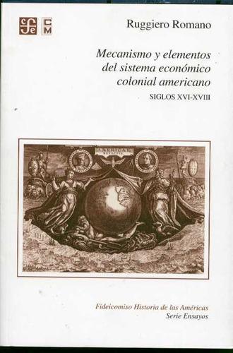 mecanismo y elementos del sistema economico colonial america
