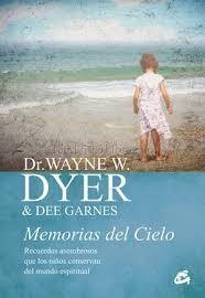 memorias del cielo - wayne w. dyer