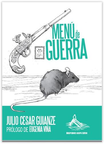 menu de  guerra   / julio cesar  guianze