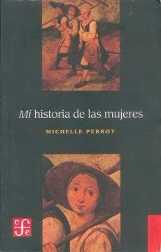 mi historia de las mujeres - michelle perrot
